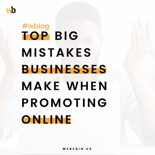Top Big Mistakes Businesses Make When Promoting Online
