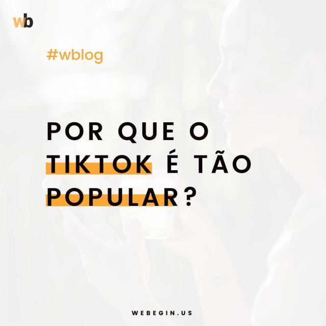 Por que o TikTok é tão popular?